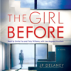 J.P. Delaney - The Girl Before: A Novel (Unabridged) artwork