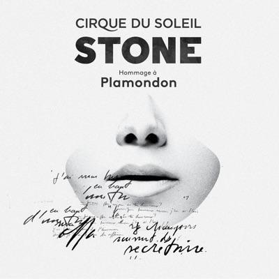 Cirque du Soleil– Stone: Hommage à Plamondon