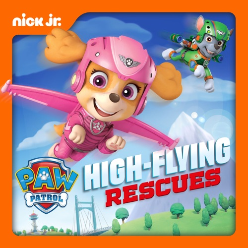 PAW Patrol, High Flying Rescues poster