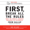 Marcus Buckingham, Curt Coffman & Jim Harter - foreword - First, Break All the Rules: What the World's Greatest Managers Do Differently (Unabridged) artwork