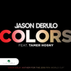 Tamer Hosny & Jason Derulo - Colors (feat. Tamer Hosny) artwork