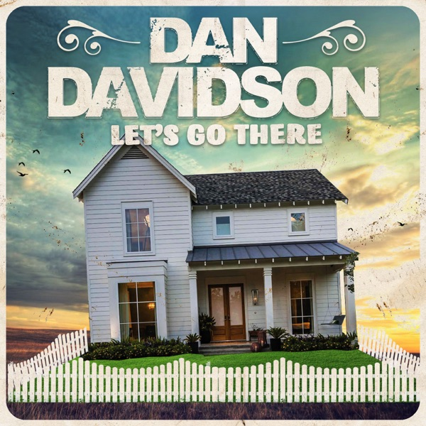 Dan Davidson - Let's Go There