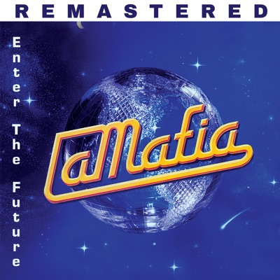 Enter The Future (Remastered) - La Mafia