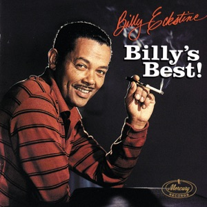 Billy Eckstine - Zing! Went the Strings of My Heart