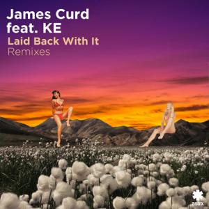 James Curd - Laid Back with It feat. KE [Kormak Remix]