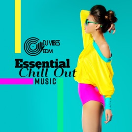 Essential Chill Out Music: Top 100, Luxury Bar Music Party 2019, Ibiza  Hotel, Cool Lounge Beach House Music Mix by Dj Vibes EDM