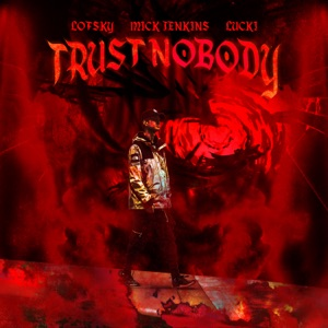 Lofsky, Mick Jenkins & Lucki - Trust Nobody