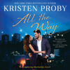 Kristen Proby - All the Way: Romancing Manhattan Series, Book 1 (Unabridged)  artwork