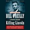 Bill O'Reilly & Martin Dugard - Killing Lincoln  artwork