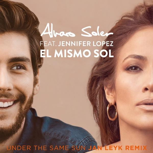 El Mismo Sol (Under the Same Sun) [Jan Leyk Remix] [feat. Jennifer Lopez] - Single