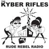 The Kyber Rifles - Rude Rebel Radio portada