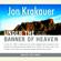 Jon Krakauer - Under the Banner of Heaven: A Story of Violent Faith (Unabridged)