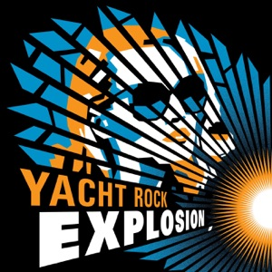 Yacht Rock Explosion