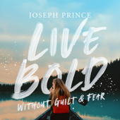 Live Bold Without Guilt and Fear
