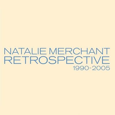 Retrospective 1990-2005 (Deluxe Version) - Natalie Merchant