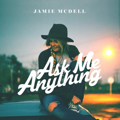 Ask Me Anything - Jamie McDell