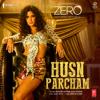 Husn Parcham From Zero - Bhoomi Trivedi, Raja Kumari & Ajay-Atul mp3