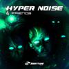 & Friends - EP - Hyper Noise