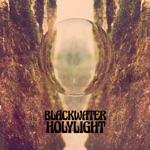 Blackwater Holylight - Sunrise