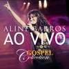 Aline Barros - Gospel Collection (Ao Vivo)