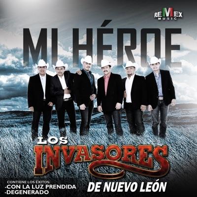 Mi Héroe - Los Invasores de Nuevo León