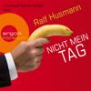 Ralf Husmann - Nicht mein Tag  (Gekürzte Fassung) Grafik