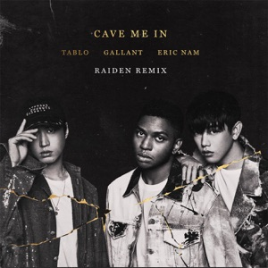 Gallant, Tablo & Eric Nam - Cave Me In (Raiden Remix)
