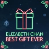 Best Gift Ever-Elizabeth Chan