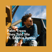 They Told Me (feat. Sophia Ayana)