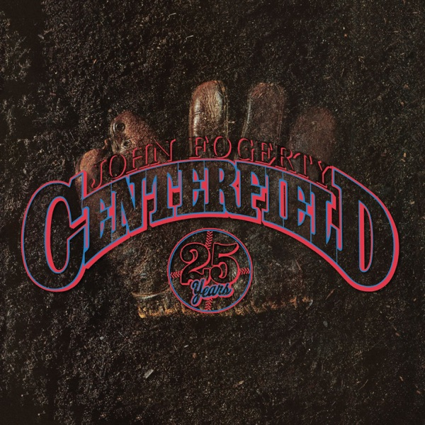 Centerfield (25th Anniversary)