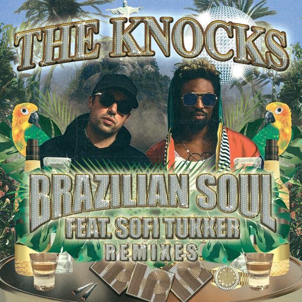 Brazilian Soul (feat. Sofi Tukker) [Remixes] - EP