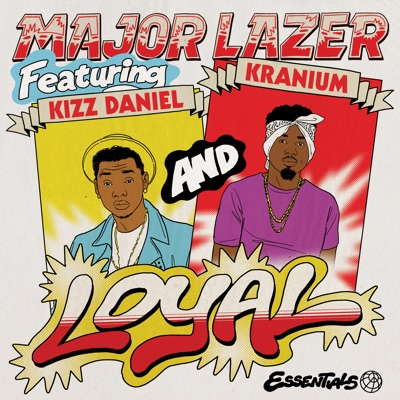 Loyal (feat. Kizz Daniel & Kranium) - Single MP3 Download