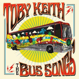 The Bus Songs – Toby Keith