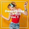 Deep House Top 1000, Vol. 1 - Armada Music