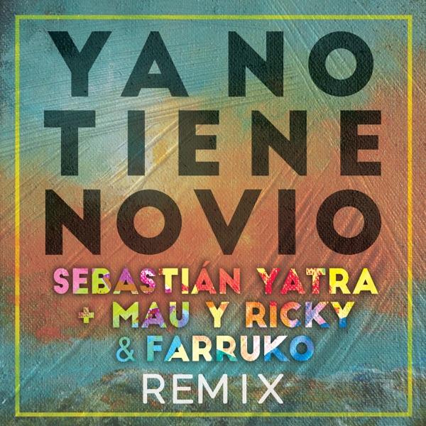 Ya No Tiene Novio (Remix) - Single