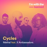 Cycles (feat. X Ambassadors) - Single