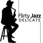 Flirty Jazz Delicate, Warm And Inviting Sound-Smooth Jazz