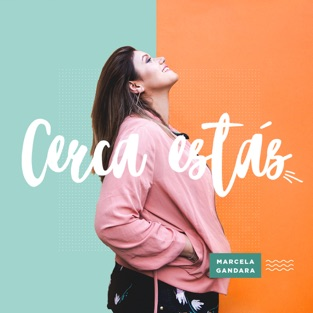 Cerca Estás – Marcela Gandara