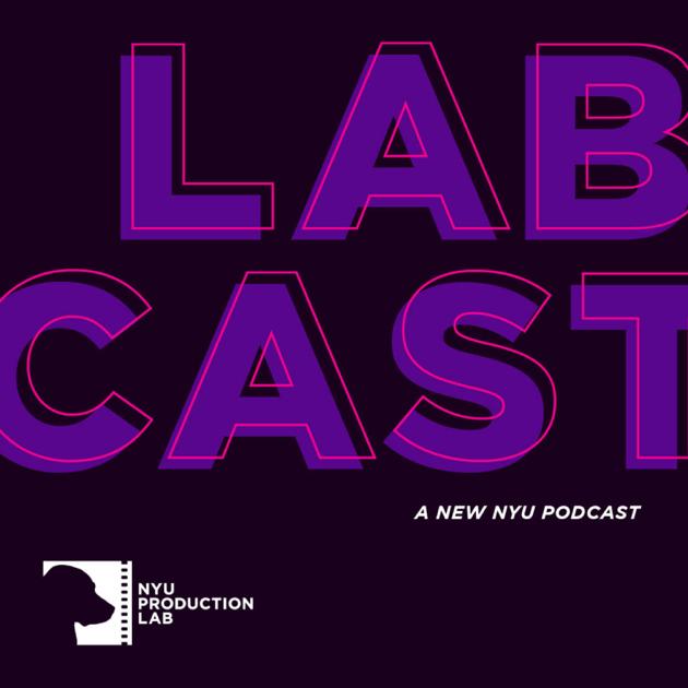 LabCast | NYU Production Lab: Episode #4 Welcome to NYU on