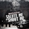 Salute Me or Shoot Me The Extended Clip