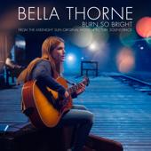 Burn So Bright - Bella Thorne