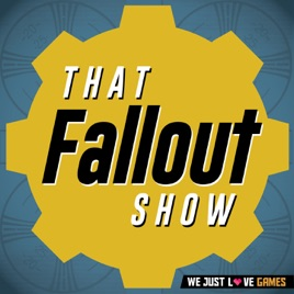 That Fallout Show: Gone Array In Fallout 3 on Apple Podcasts