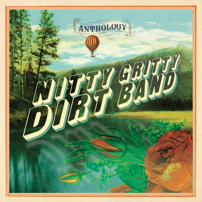 Anthology - Nitty Gritty Dirt Band