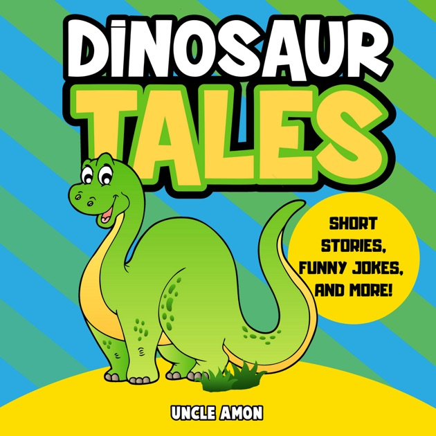 Dinosaur Tales: Short Stories, Fun Games, Jokes for Kids, and More