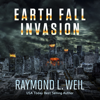 Raymond L. Weil - Invasion: Earth Fall Series, Book 1 (Unabridged)  artwork