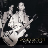 Woody Guthrie - Will You Miss Me When I'm Gone?