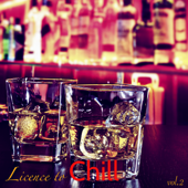 Licence to Chill, Vol. 2 – Kamasutra Café Lounge Bar Buddha Chill Lounge Gold Collection