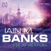 Iain M. Banks - Use Of Weapons artwork