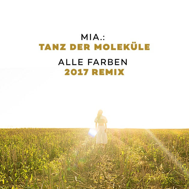Tanz der Moleküle (Alle Farben 2017 Remix) - Single by MIA. on Apple ...