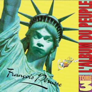 François Pérusse - L'Album du peuple - Tome 3
